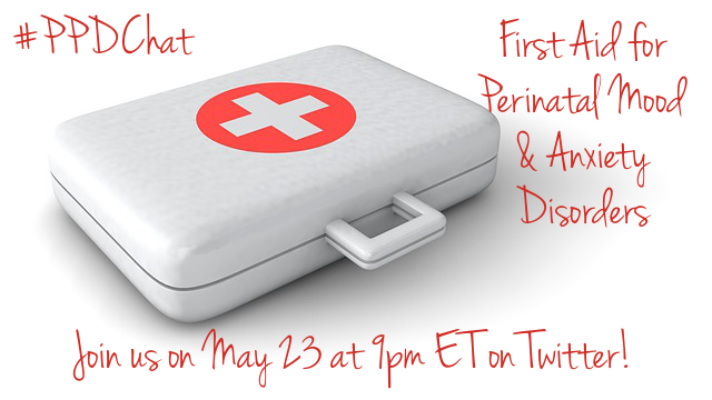 #PPDChat on Twitter at 9pm ET - First Aid for Perinatal Mood & Anxiety Disorders
